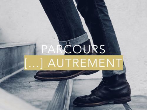 Parcours […] AUTREMENT – Printemps 2020