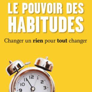 Livre : Le pouvoir des habitudes, changer un rien pour tout changer